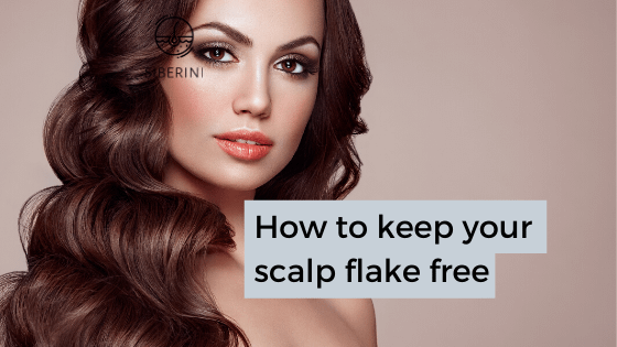 How to keep your scalp flake free